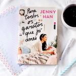 Review: Para Todos os Garotos que já Amei, de Jenny Han