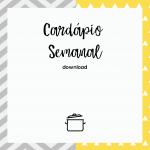 Cardápio Semanal: organizando toda a semana