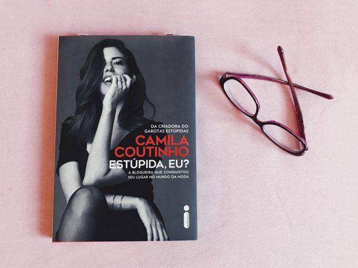 RESENHA: Estúpida, Eu? por Camila Coutinho